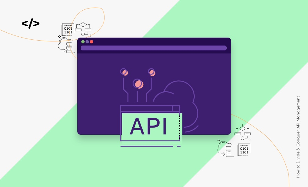 How to Divide & Conquer API Management