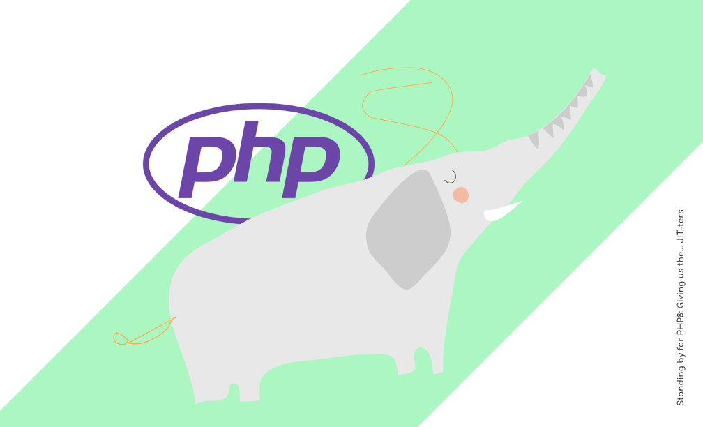 Standing by for PHP8: Giving us the… JIT-ters